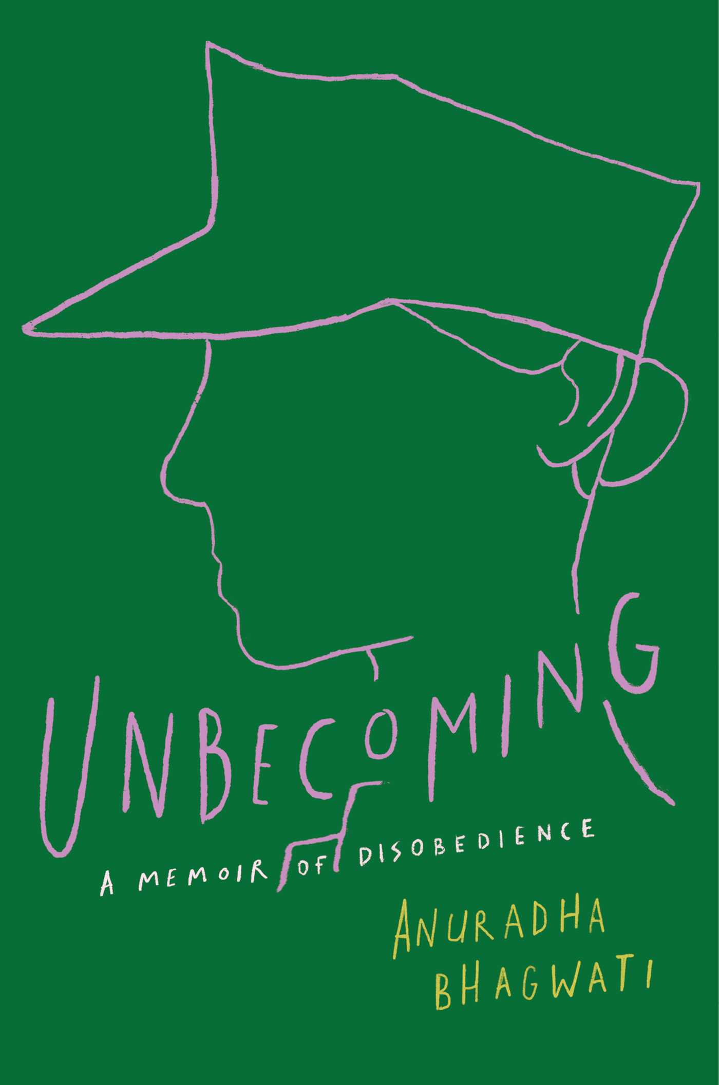 Unbecoming | Book by Anuradha Bhagwati | Official Publisher Page