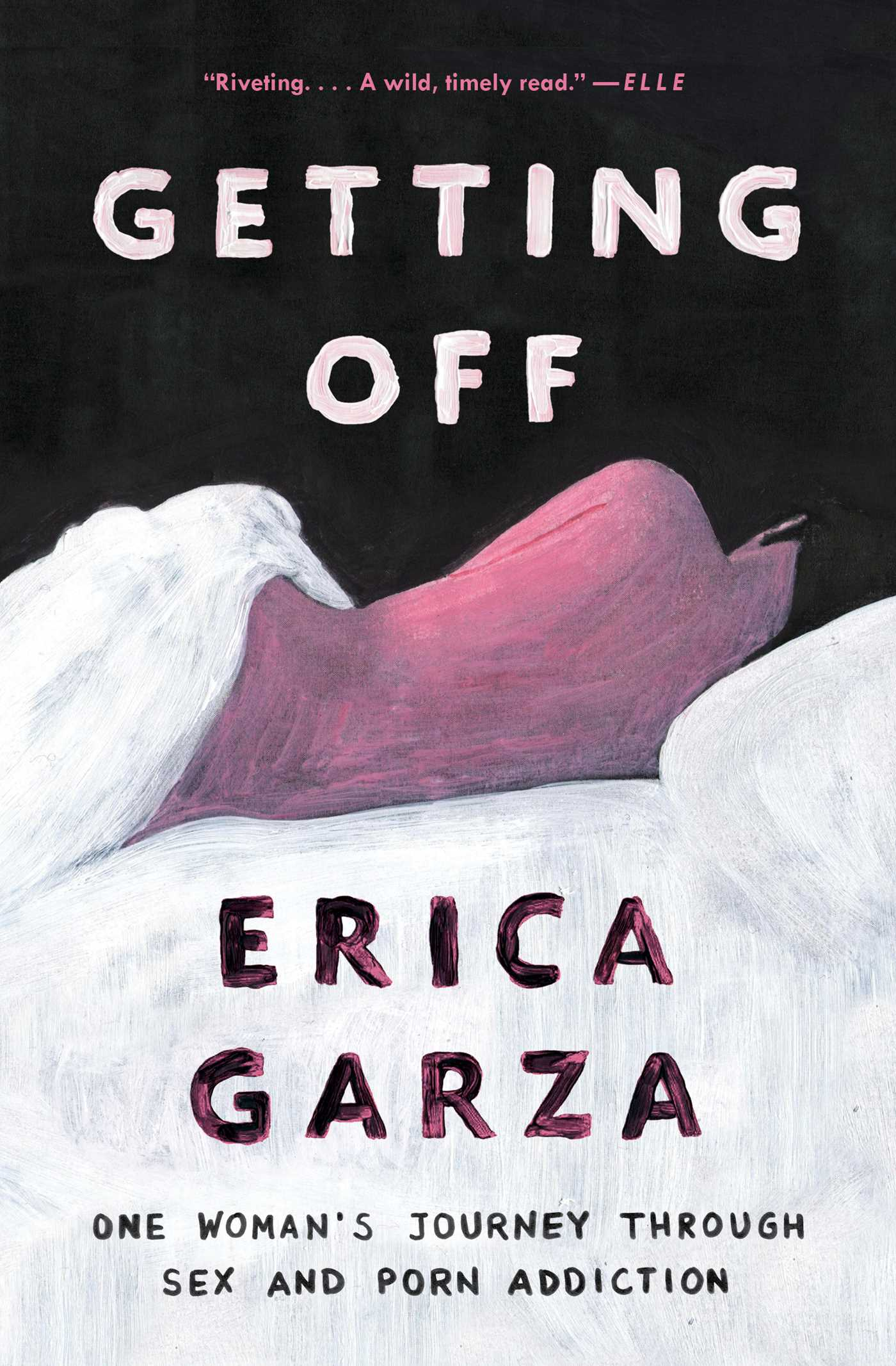 Getting Off | Book by Erica Garza | Official Publisher Page
