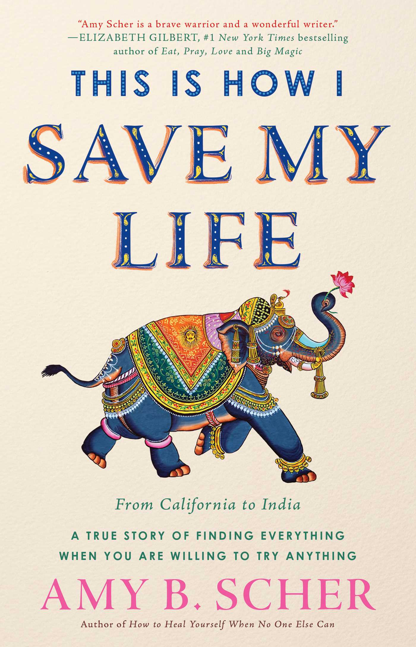 This Is How I Save My Life | Book by Amy B. Scher | Official ...