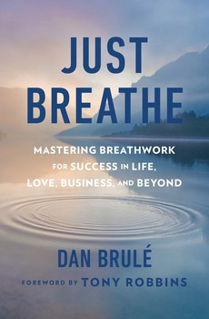 d914c55baa5ff Just Breathe   Book by Dan Brule, Tony Robbins   Official Publisher ...