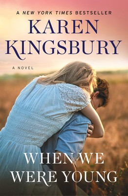 When We Were Young   Book by Karen Kingsbury   Official Publisher