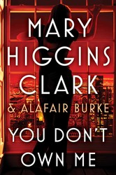You Don't Own Me by Mary Higgins Clark and Alafair Burke