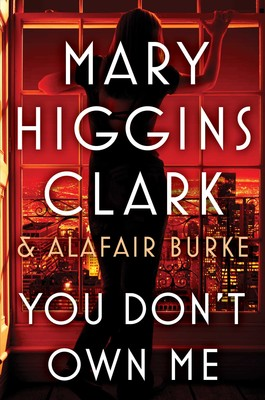 You Don't Own Me | Book by Mary Higgins Clark, Alafair Burke