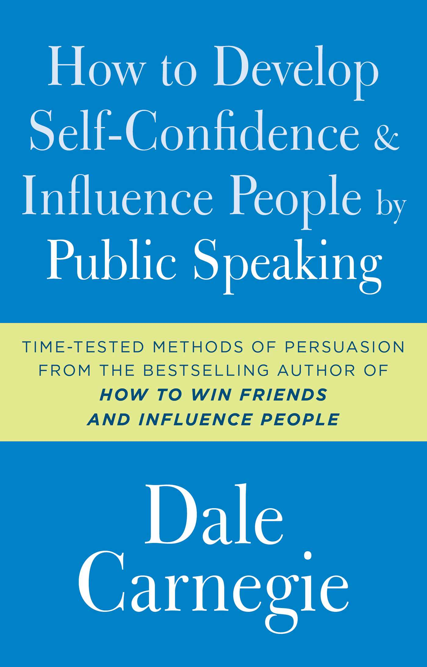 Book Cover Image (jpg): How to Develop Self-Confidence and Influence People  by Public Speaking