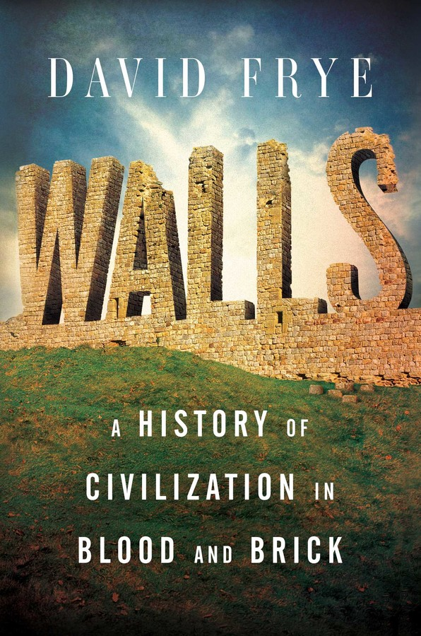 Walls | Book by David Frye | Official Publisher Page | Simon
