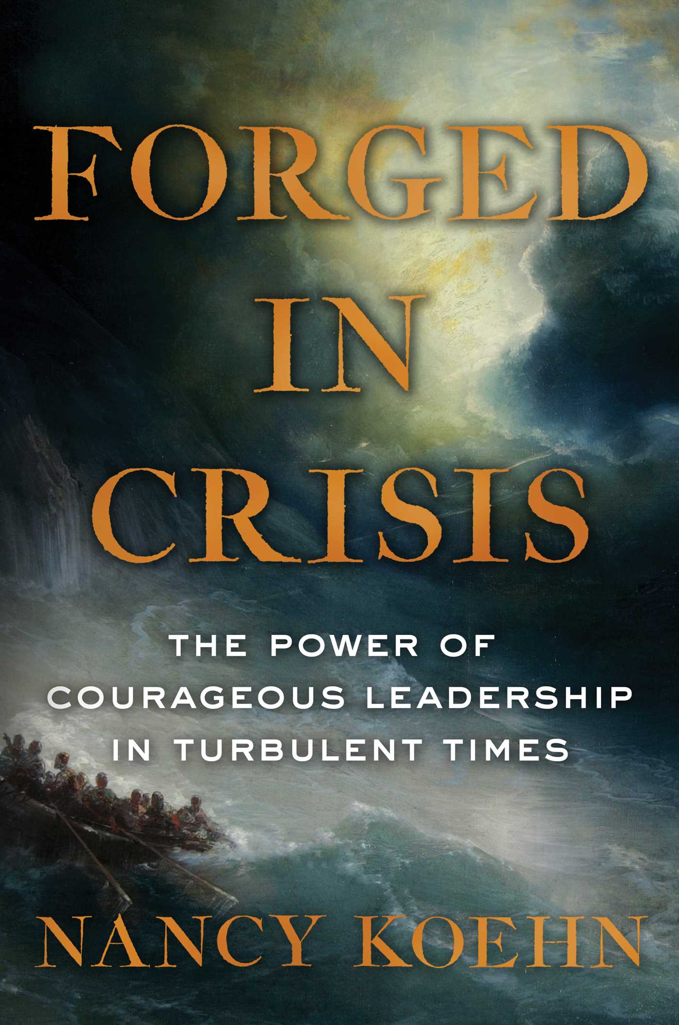 Forged In Crisis Book By Nancy Koehn Official