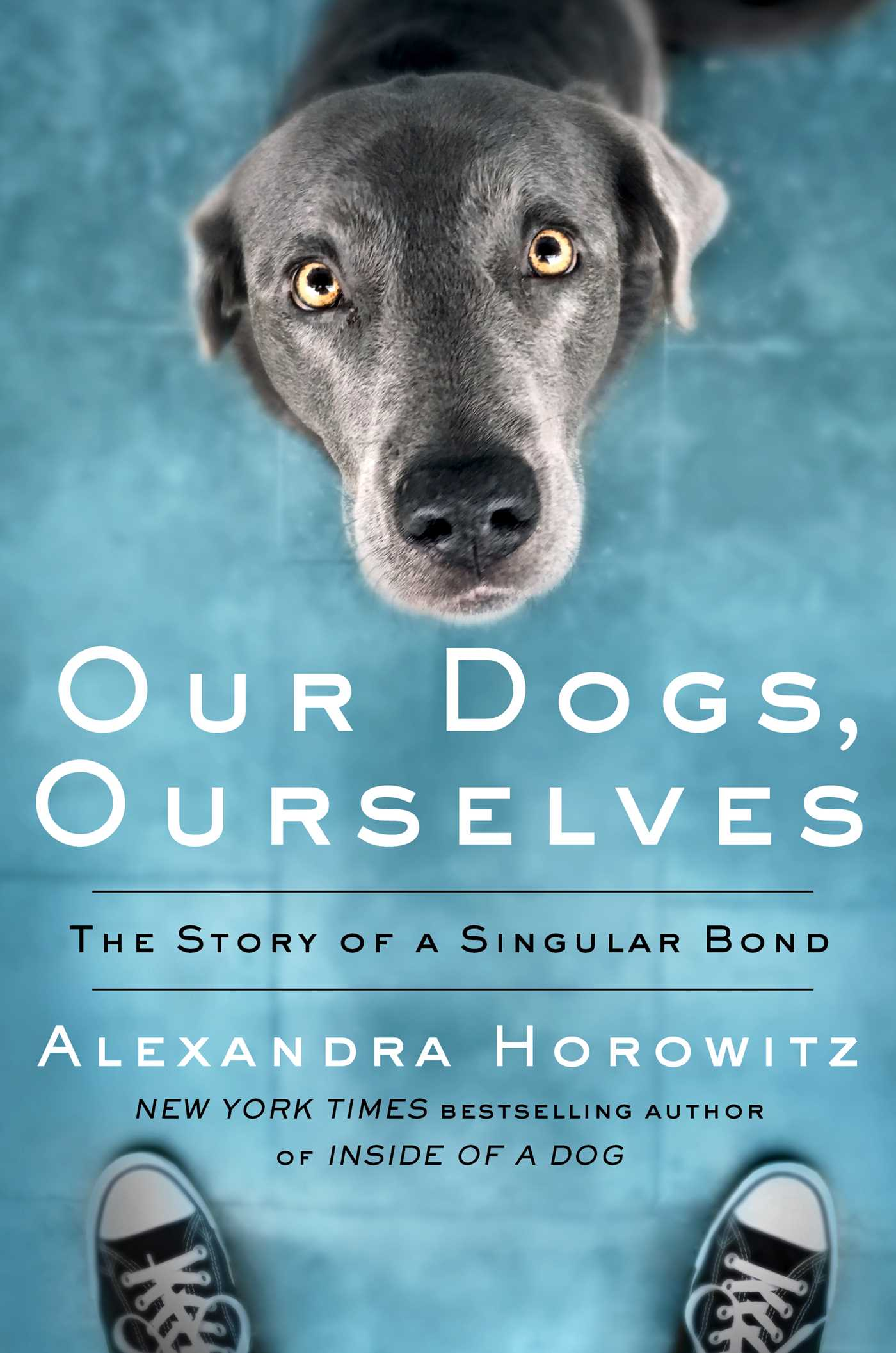 Our Dogs, Ourselves | Book by Alexandra Horowitz | Official