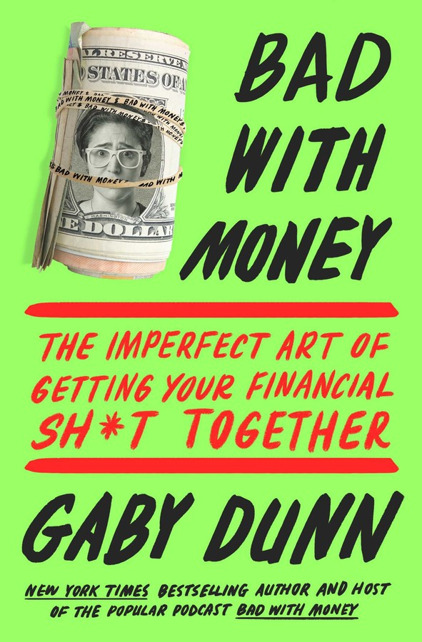 Bad With Money Book By Gaby Dunn Official Publisher Page Simon