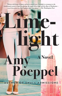 Limelight | Book by Amy Poeppel | Official Publisher Page