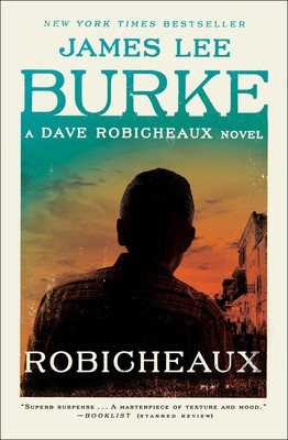 Robicheaux | Book by James Lee Burke | Official Publisher Page