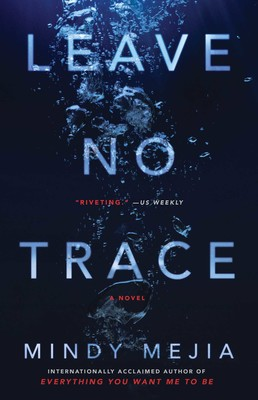 Leave No Trace | Book by Mindy Mejia | Official Publisher