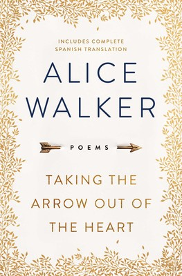 taking the arrow out of the heart book by alice walker official