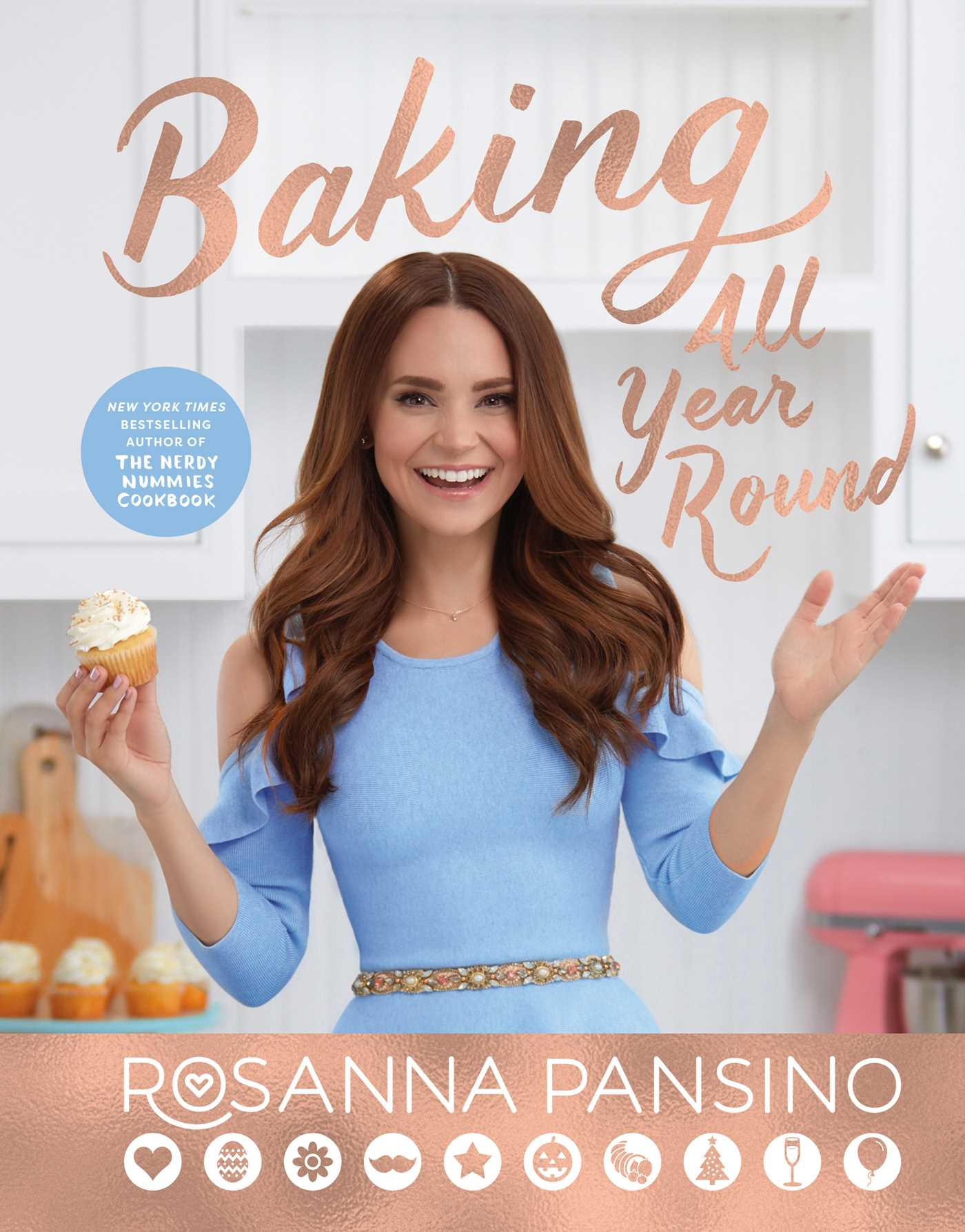 Baking All Year Round Book By Rosanna Pansino Official