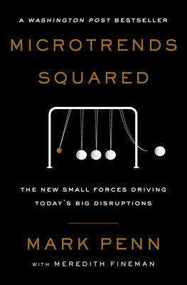 Microtrends Squared   Book by Mark Penn, Meredith Fineman