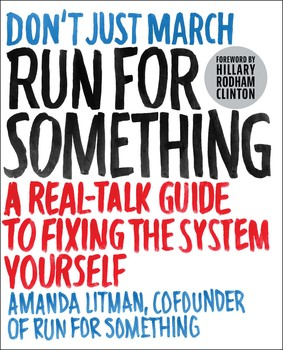 Run for something book by amanda litman hillary rodham clinton run for something book by amanda litman hillary rodham clinton official publisher page simon schuster fandeluxe Image collections