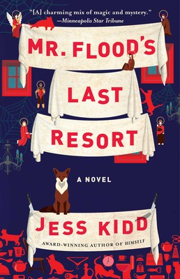 9519bed704a54 Mr. Flood's Last Resort | Book by Jess Kidd | Official Publisher ...