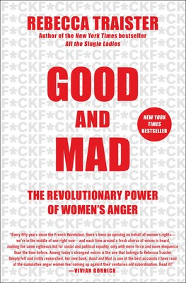 Good and Mad | Book by Rebecca Traister | Official Publisher Page