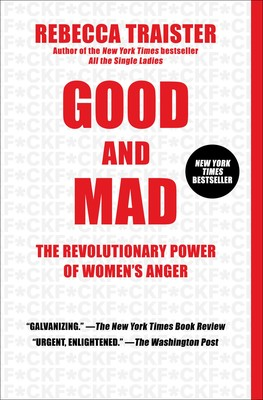 Good and Mad | Book by Rebecca Traister | Official Publisher