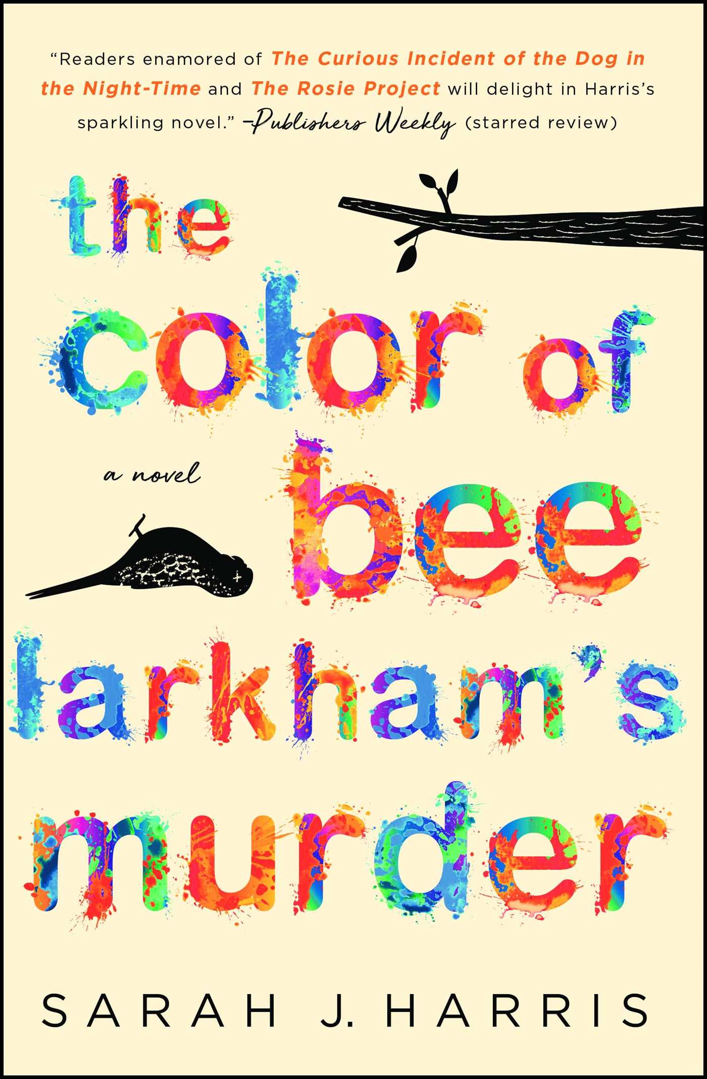 The Color of Bee Larkham's Murder   Book by Sarah J  Harris