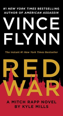 Red War | Book by Vince Flynn, Kyle Mills | Official