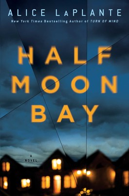 Half Moon Bay | Book by Alice LaPlante | Official Publisher