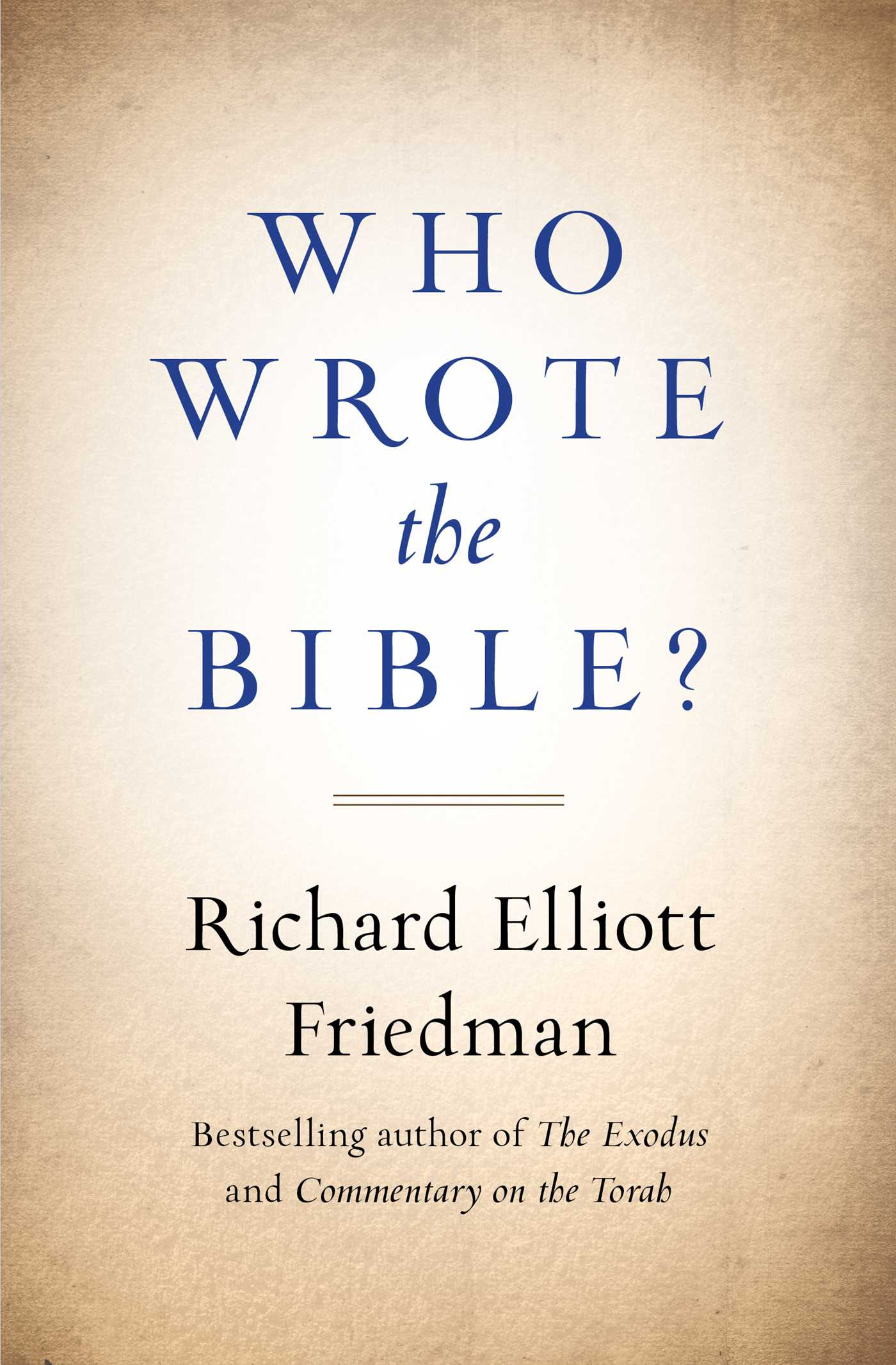 Download Who Wrote The Bible By Richard Elliott Friedman