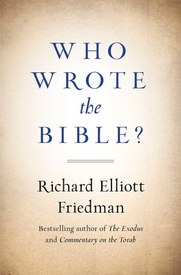who wrote the bible book by richard friedman official publisher