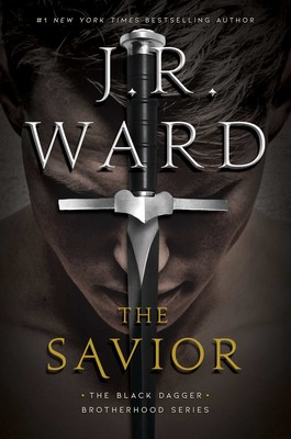 The Savior | Book by J R  Ward | Official Publisher Page