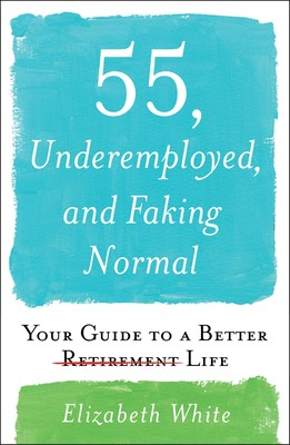 55, Underemployed, And Faking Normal PDF Free Download