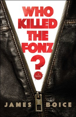 e8cb6b68 Who Killed the Fonz? | Book by James Boice | Official Publisher Page ...