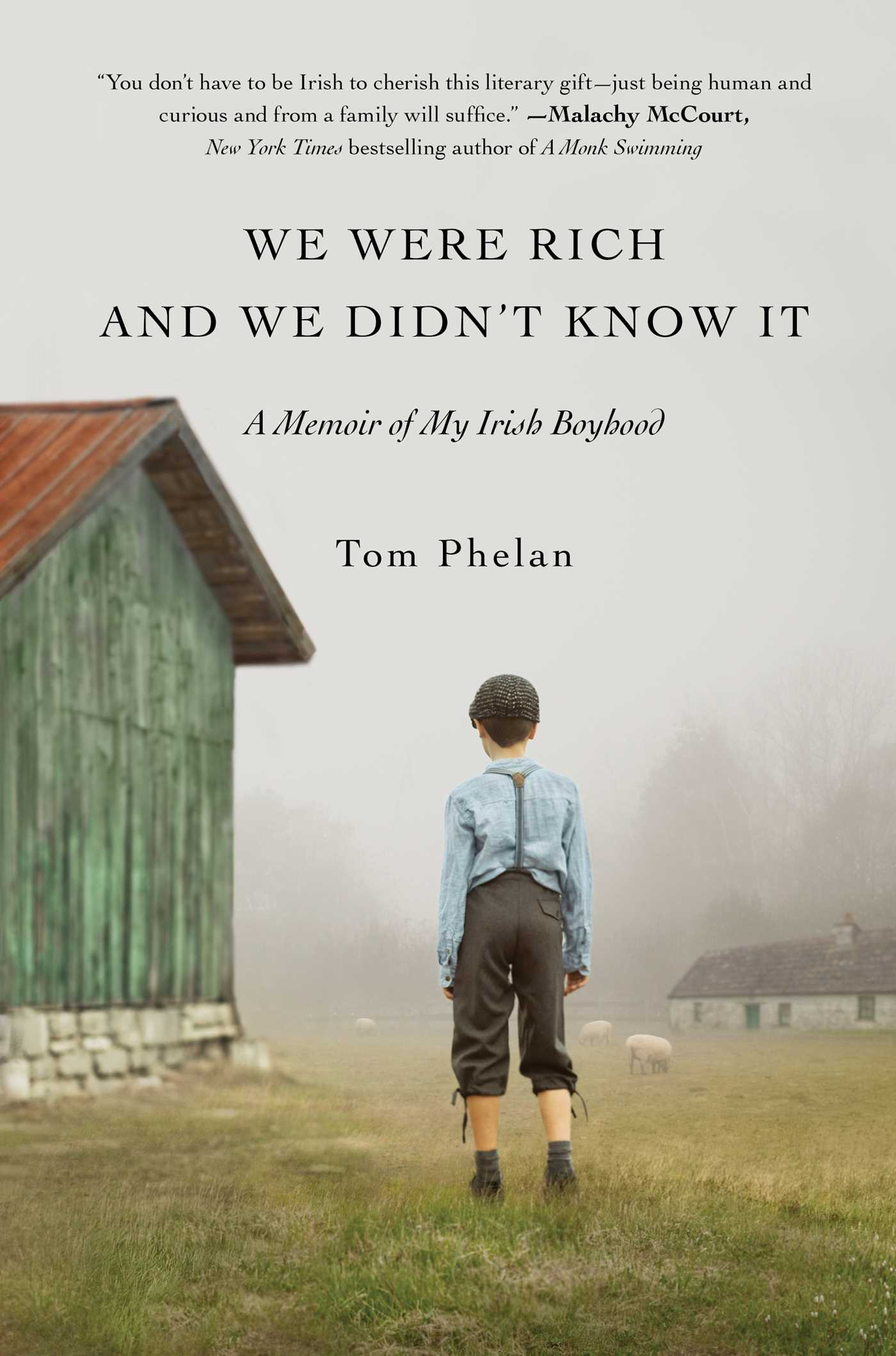 We Were Rich and We Didn't Know It | Book by Tom Phelan