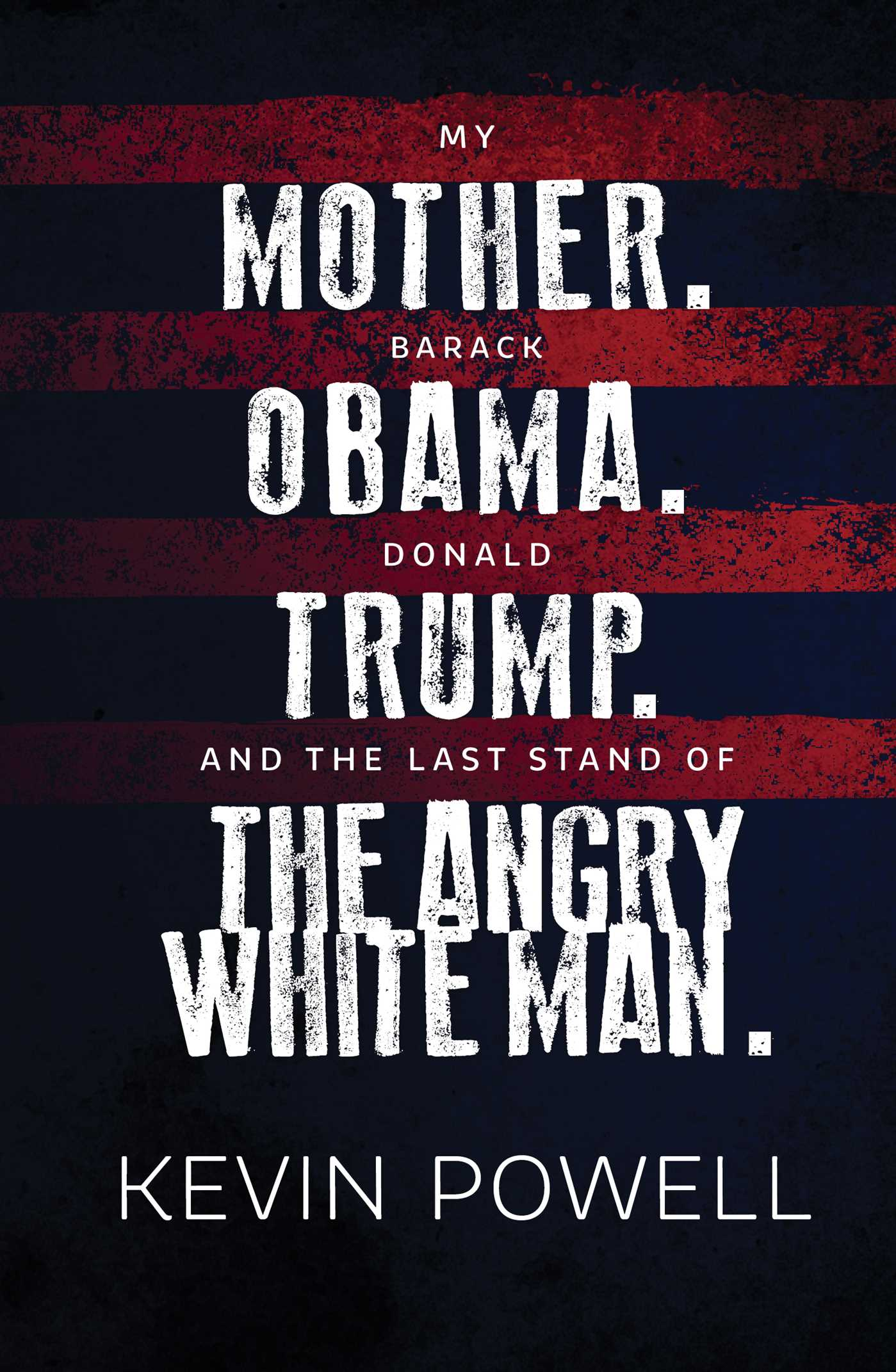 My mother barack obama donald trump and the last stand of the angry white man 9781501198809 hr