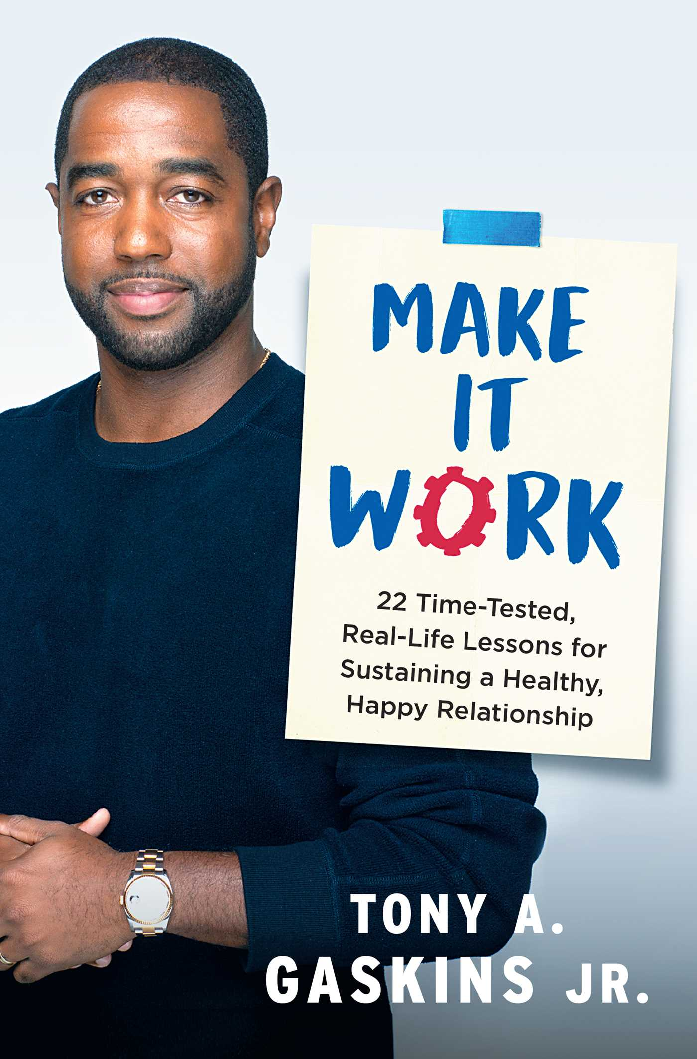 Make It Work | Book by Tony A  Gaskins Jr  | Official Publisher Page