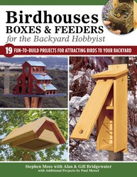 Birdhouses Boxes and Feeders For the Backyard Hobbyist