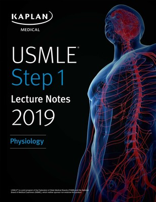 Usmle Step 1 Lecture Notes 2019 Physiology Ebook By Kaplan Medical