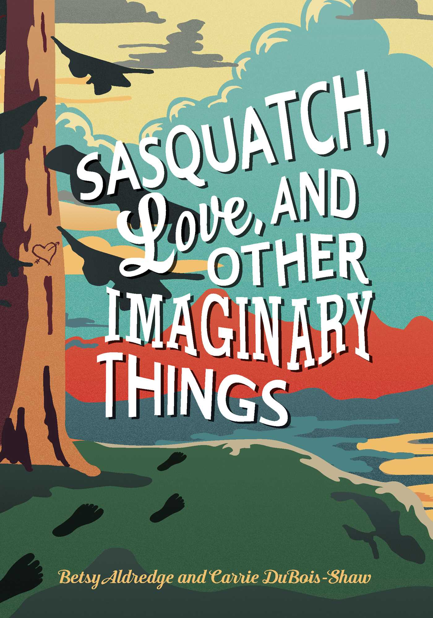Sasquatch love and other imaginary things 9781507202807 hr