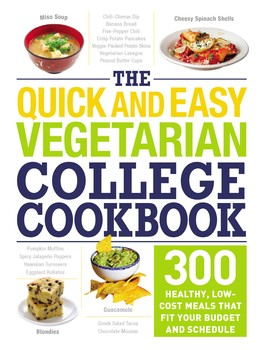 The quick and easy vegetarian college cookbook book by adams media the quick and easy vegetarian college cookbook forumfinder Images