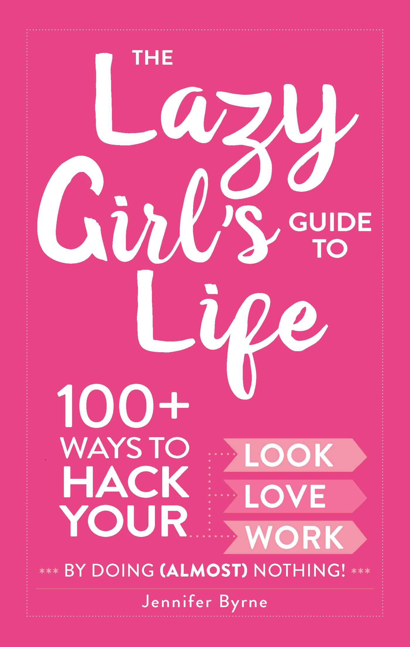 The lazy girls guide to life 9781507204450 hr