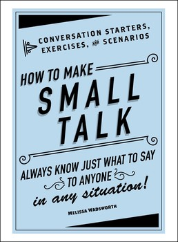 How to Make Small Talk | Book by Melissa Wadsworth