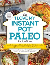 "Buy The ""I Love My Instant Pot"" Paleo Recipe Book"