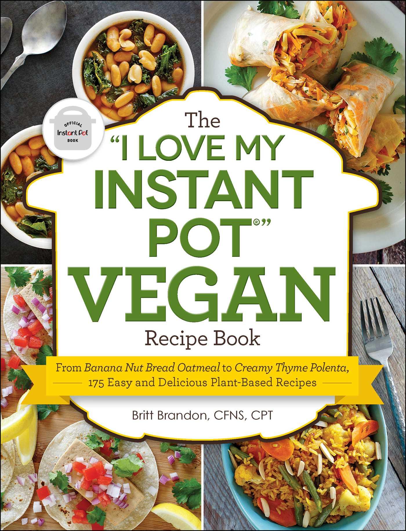 The i love my instant pot vegan recipe book 9781507205761 hr