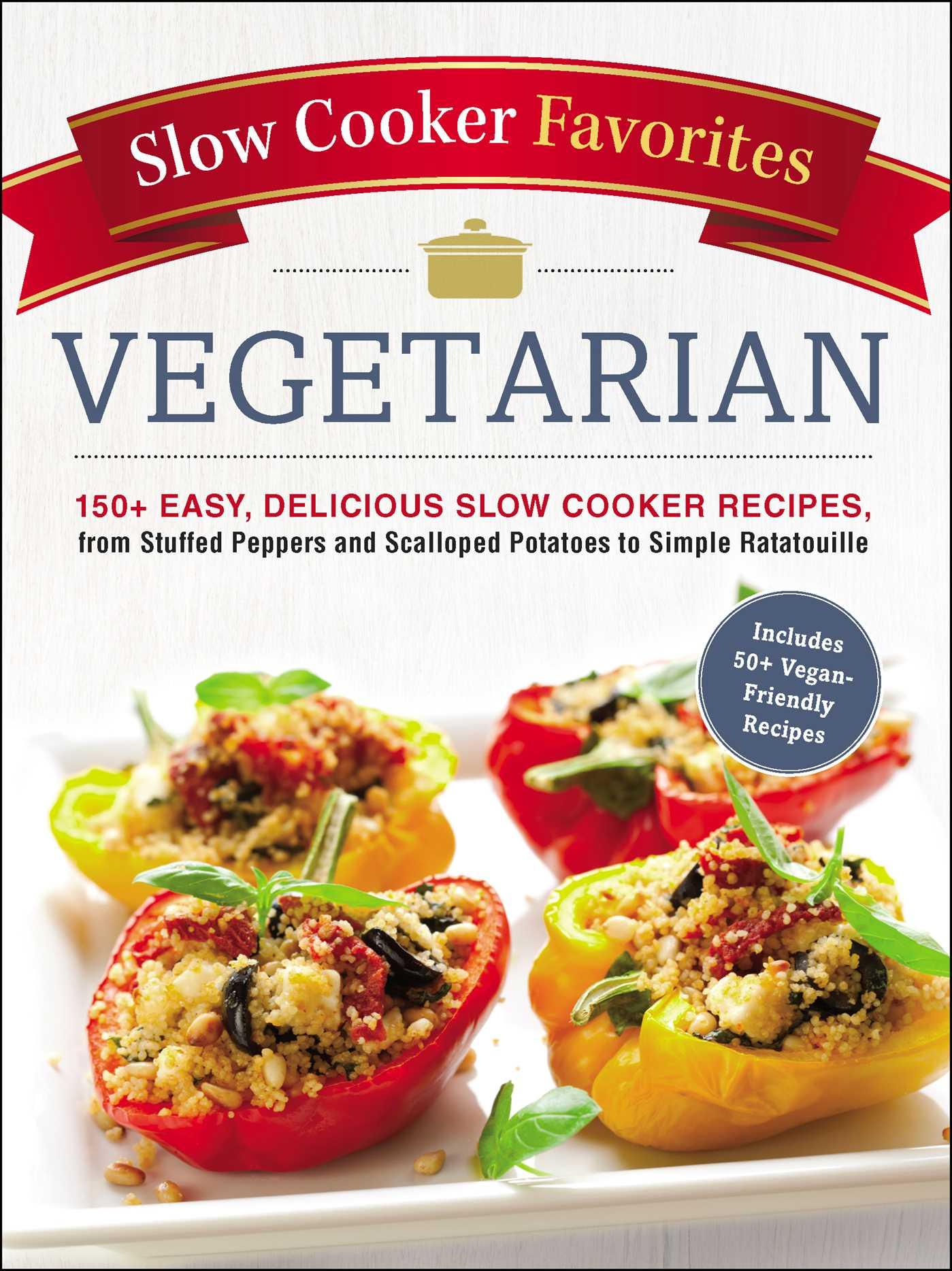Slow cooker favorites vegetarian 9781507206409 hr