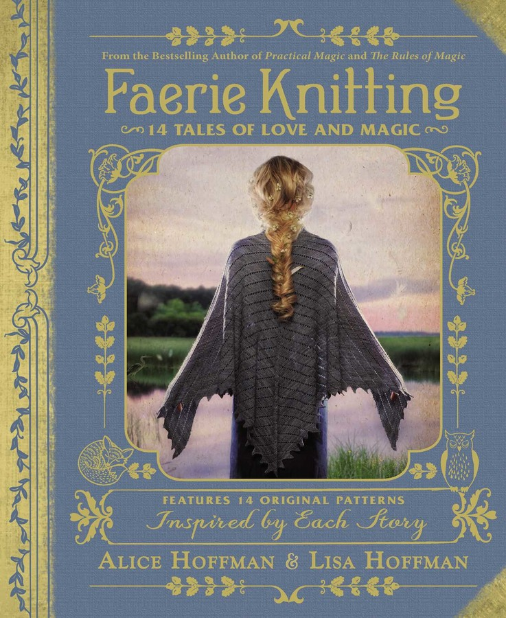Faerie Knitting | Book by Alice Hoffman, Lisa Hoffman | Official