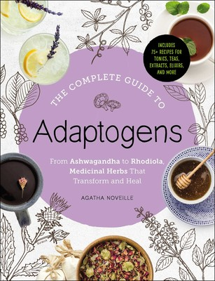 The Complete Guide to Adaptogens
