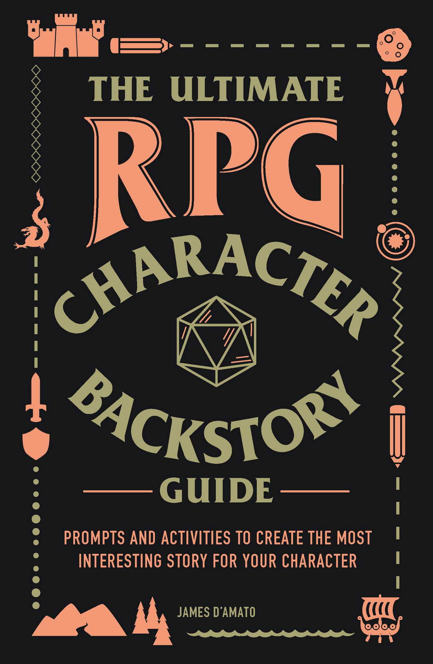 The ultimate rpg character backstory guide 9781507208380 hr