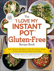 "The ""I Love My Instant Pot®"" Gluten-Free Recipe Book"