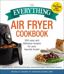 Buy The Everything Air Fryer Cookbook