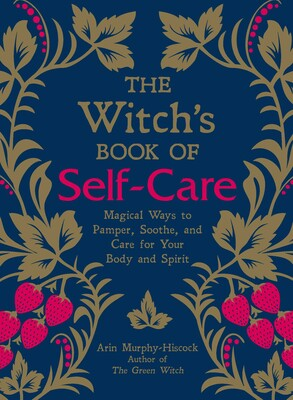 The Witch's Book of Self-Care | Book by Arin Murphy-Hiscock