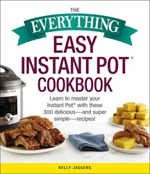 Buy The Everything Easy Instant Pot® Cookbook
