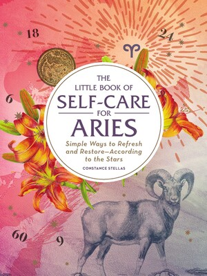 The Little Book of Self-Care for Aries | Book by Constance